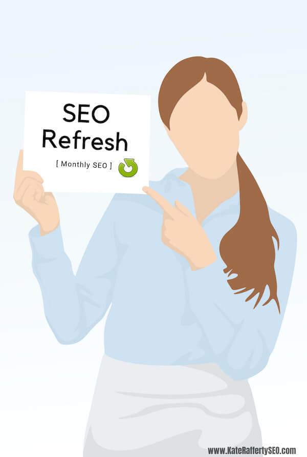 SEO Refresh - monthly SEO updates